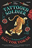 The Tattooed Soldier: A Novel