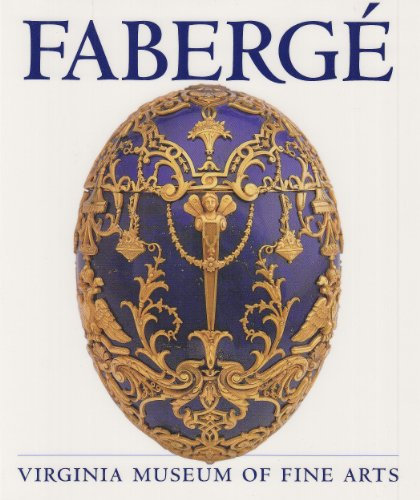 Faberge: Virginia Museum of Fine (Faberge Egg Designs)
