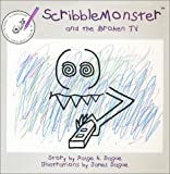 ScribbleMonster and the Broken TV, Paige A. Dague and James Dague, 0970640617