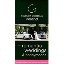 GEORGINA CAMPBELL'S IRELAND FOR ROMANTIC WEDDINGS AND HONEYMOONS