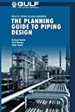 img - for The Planning Guide to Piping Design book / textbook / text book
