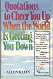 Quotations to Cheer You up When the World Is Getting You Down, Allen Klein, 0806982969