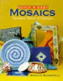 Quick and Easy Mosaics, Mariarita Macchiavelli, 0806938951