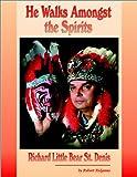He Walks Amongst the Spirits, Robert Ridgeway, 0805951598