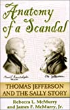 Anatomy of a Scandal: The Thomas Jefferson & the Sally Story