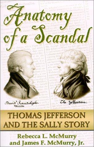 Anatomy of a Scandal: Thomas Jefferson & the Sally Story