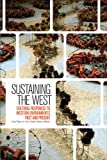 Sustaining the West : Cultural Responses to Western Environments, Past and Present, , 1554589231