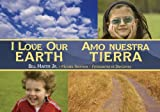 I Love Our Earth / Amo Nuestra Tierra, Bill Martin and Michael Sampson, 1580895565