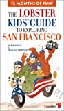 img - for The Lobster Kids' Guide to Exploring San Francisco book / textbook / text book