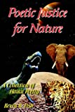Poetic Justice for Nature, Kevin R. Fish, 141848878X
