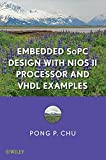 img - for Embedded SoPC Design with Nios II Processor and VHDL Examples book / textbook / text book