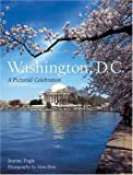 Washington, D.C.: A Pictorial Celebration