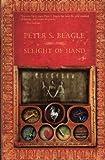 Sleight of Hand, Peter S. Beagle, 1616960043