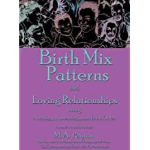 Birth Mix Patterns and Loving Relationships: Using Astrology, Numerology and Birth Order by Michelle A. Payton (2007-06-07)