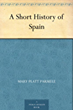 A Short History of Spain (English Edition)