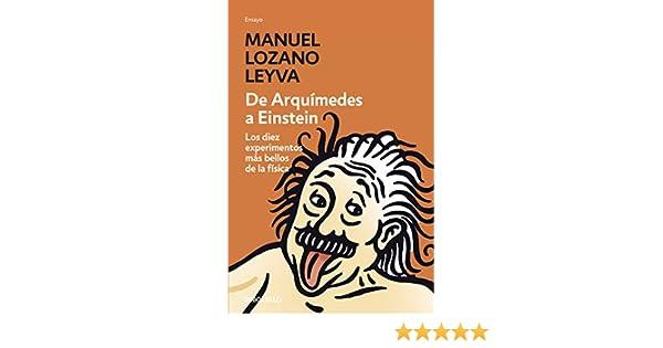 De Arquímedes a Einstein (Spanish Edition)