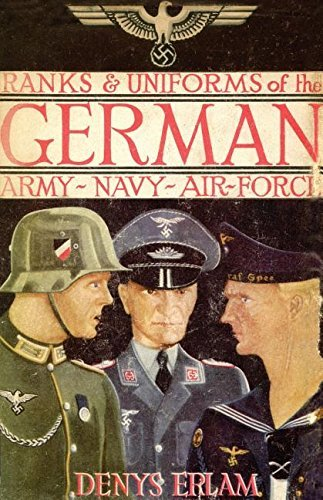 (RANKS & UNIFORMS OF THE GERMAN ARMY, NAVY & AIR FORCE)