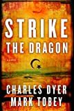 Strike the Dragon, Mark Tobey and Charles H. Dyer, 080243908X