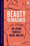 Beauty Reimagined: Life Lessons on Loving