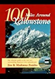 100 Miles Around Yellowstone Park, Jim Zumbo and Madonna Zumbo, 0934798524