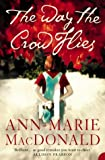 Front cover for the book The Way the Crow Flies by Ann-Marie MacDonald