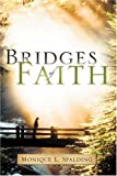 Bridges of Faith, Monique Spalding, 1594674876