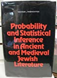 Probability and Statistical Inference in Ancient and Medieval Jewish Literature, Nachum L. Rabinovitch, 0802018629