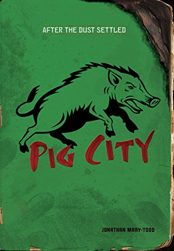 Pig City (After the Dust Settled) by [Mary-Todd, Jonathan]
