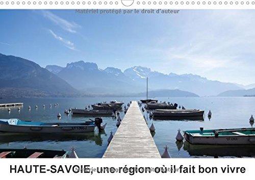 Haute-Savoie, Une Region Ou Il Fait Bon Vivre 2017: Decouvrez La Haute-Savoie Autrement (Calvendo Nature) (French Edition) by Calvendo Verlag GmbH