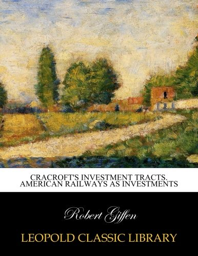 Read Online Cracroft's investment tracts. American railways as investments PDF