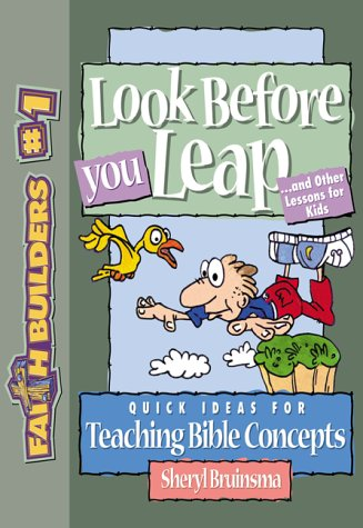 Look Before You Leap: And Other Lessons for Kids (Faithbuilders, 1)