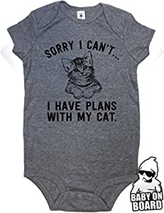 Daft Baby ~ Sorry I Can't... I Have Plans With My Cat Funny Baby Shower Gift Baby Onesie