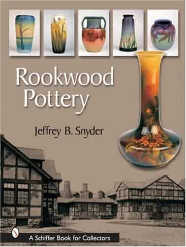 Rookwood Pottery (Schiffer Book for Collectors (Hardcover))