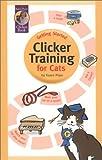 Getting Started: Clicker Training for Cats (Karen Pryor Clicker Books)