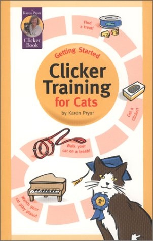 Getting Started: Clicker Training for Cats (Karen Pryor Clicker Books)