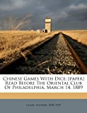 Chinese Games with Dice; [Paper] Read Before the Oriental Club of Philadelphia, March 14 1889, Culin Stewart 1858-1929, 1245821881