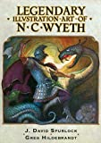 Legendary Illustration Art of NC Wyeth, Greg Hildebrandt and J. David Spurlock, 1934331236