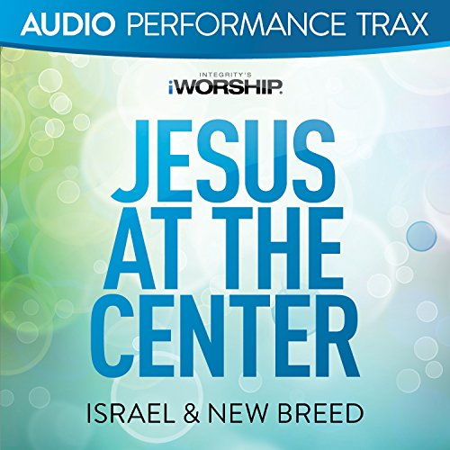 Jesus At the Center [Audio Per...