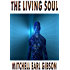 The Living Soul (The Living Soul Series Book 1)