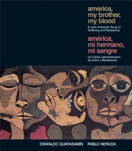 Descargar Libro America, My Brother, My Blood/america, Mi Hermano, Mi Sangre: A Latin American Song Of Suffering And Resistance/un Canto Latinoamericano De Dolor Y Re Oswaldo Guayasamin