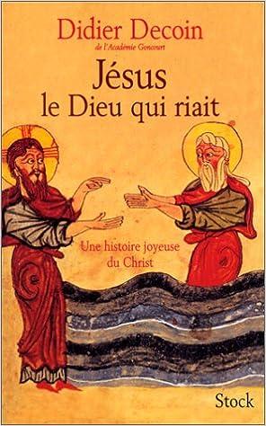 Livre gratuits en ligne Jésus le dieu qui riait. Une histoire joyeuse du Christ pdf