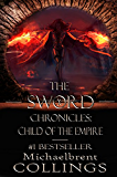 The Sword Chronicles: Child of the Empire
