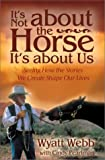 It's Not about the Horse, Wyatt Webb and Cindy Pearlman, 1561709786