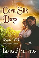 Corn Silk Days: Iowa, 1862 Paperback