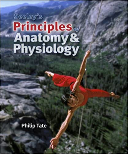 Amazon Com Seeley S Principles Of Anatomy Physiology
