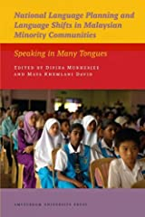 National Language Planning and Language Shifts in Malaysian Minority Communities: Speaking in Many Tongues (AUP - IIAS Publications) (2011-07-15) Paperback