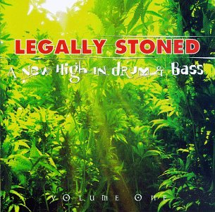 Legally Stoned, Vol. 1 : A New High in Drum & Bass by Mutant Sound System