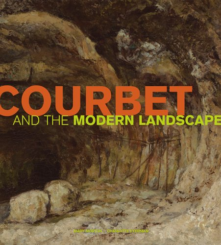 Courbet and the Modern Landscape (Getty Trust Publications: J. Paul Getty Museum)