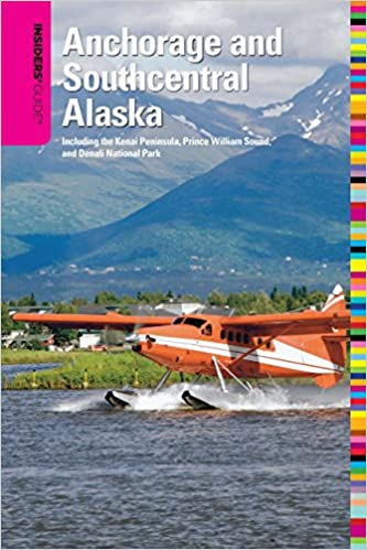 Insiders' Guide® To Anchorage And Southcentral Alaska, 2nd: Including The Kenai Peninsula, Prince William Sound, And Denali National Park (Insiders' Guide Series) Download.zip