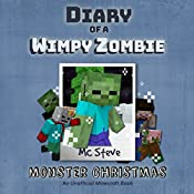 Monster Christmas: Diary of a Minecraft Wimpy Zombie, Book 3 | MC Steve